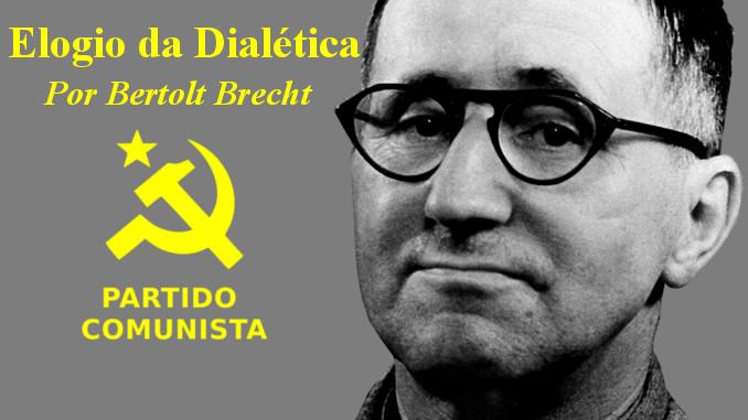 Elogio da Dialética por Bertolt Brecht